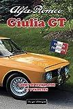 ALFA ROMEO GIULIA GT: CARNET DE RESTAURATION ET D'ENTRETIEN