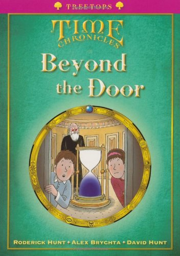 Oxford Reading Tree: Level 10+: Treetops Time Chronicles: Beyond the Doorの詳細を見る