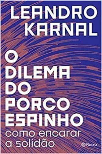 O Dilema Do Porco-Espinho - 2? Ed. Pocket
