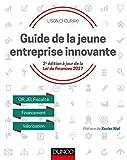 Guide de la jeune entreprise innovante - CIR, JEI, Fiscalité, Financement, Valorisation - Dunod - 12/04/2017