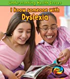 I Know Someone with Dyslexia (Young Explorer: Understanding Health Issues)