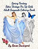 Spring Fantasy Retro Vintage Pin Up Girls Adult Grayscale Coloring Book: Spring Fantasy Volume 4 (Fo...