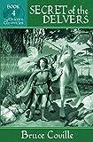 SECRET OF THE DELVERS (Unicorn Chronicles)