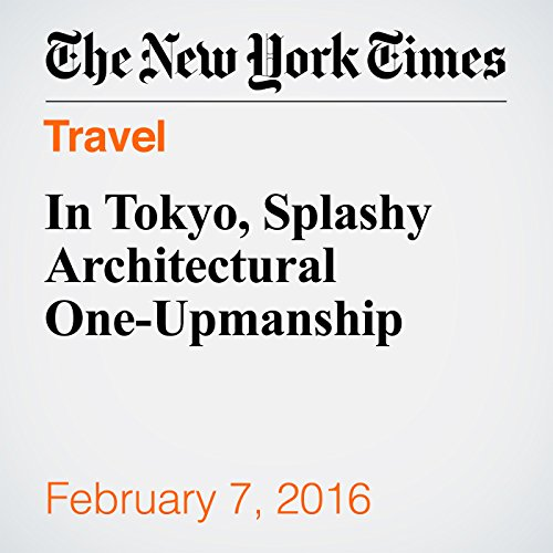 In Tokyo, Splashy Architectural One-Upmanship cover art