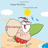 Christmas - Coloring Book for adults - Happy Mandalas (Merry Christmas holiday!)