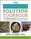 [By Amy Myers M.D.] The Autoimmune Solution Cookbook (Hardcover)【2018】by Amy Myers M.D. (Author) (Hardcover)