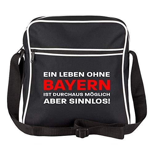 Schultertasche EIN Leben ohne Bayern ist durchaus möglich, Aber sinnlos! Schwarz - Bayern Fußball Tasche Fanartikel