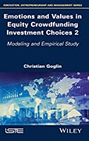 Emotions and Values in Equity Crowdfunding Investment Choices 2: Modeling and Empirical Study