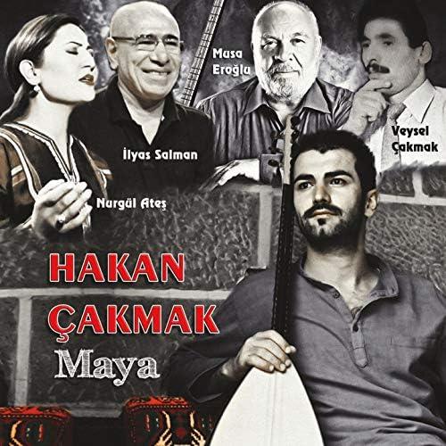 Hakan Çakmak feat. Musa Eroğlu, İlyas Salman, Nurgül Ateş & Veysel Çakmak