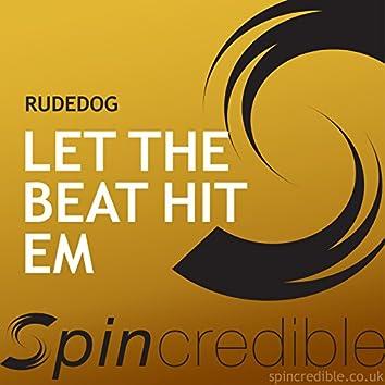 Let The Beat Hit Em