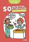 50 recettes et astuces pour bien manger par Desprairies
