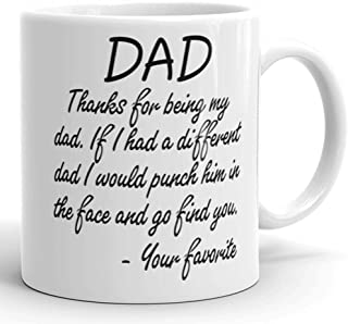 If I had a Different Dad I would Punch Him in the Face Gift Mug - Gifts for Dad - Gag Father's Day & Birthday Present Idea From Wife, Daughter, Son, Kids - 11 Fl. Oz White