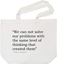 'We can not Solve Our Problems with The Same Level of Thinking That Created Them' Quote by Albert Einstein Tote Shopping Bag for Life (BG00008398)