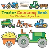 Tractor Colouring Book: For Children Ages 2-4...