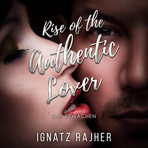 Rise of the Authentic Lover: Das Erwachen [Rise of the Authentic Lover: Awakening] cover art