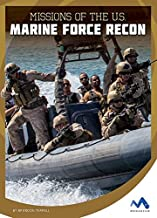 Missions of the U.S. Marine Force Recon (Military Special Forces in Action)