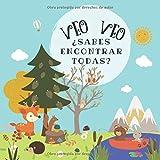 Veo veo ¿Sabes encontrar todas?: A quien ves veo veo libro, un juego con ilustraciones coloridas con animales del bosque.