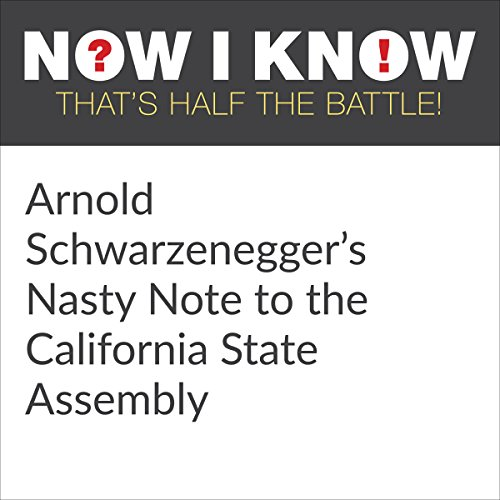 Arnold Schwarzenegger's Nasty Note to the California State Assembly cover art