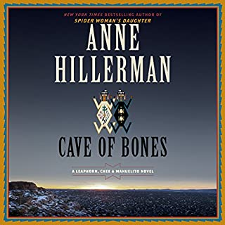 Cave of Bones     A Leaphorn, Chee & Manuelito Novel              Written by:                                                                                                                                 Anne Hillerman                               Narrated by:                                                                                                                                 Christina Delaine                      Length: 10 hrs and 12 mins     1 rating     Overall 5.0