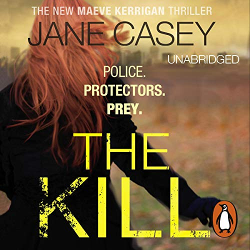 The Kill     Maeve Kerrigan, Book 5              By:                                                                                                                                 Jane Casey                               Narrated by:                                                                                                                                 Caroline Lennon                      Length: 12 hrs and 16 mins     220 ratings     Overall 4.7