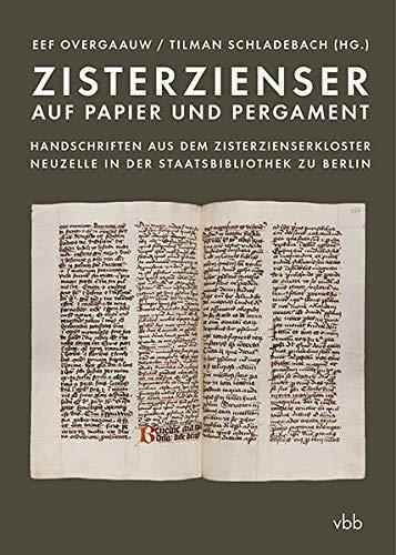 Zisterzienser auf Papier und Pergament: Handschriften aus dem Zisterzienserkloster Neuzelle in der Staatsbibliothek zu Berlin