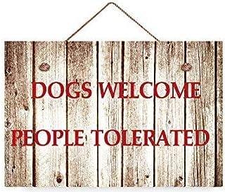 NAjinzhanwen1 Los Perros Son bienvenidos Las Personas toleran Carteles de Madera rústica Divertidos para perreras Decoración Regalos para Amantes de los Perros Regalos Divertidos 8x12