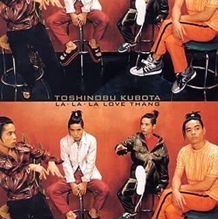 La La La Love Thang by Toshinobu Kubota (1996-12-02)