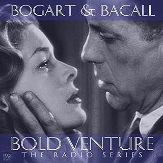 Bold Venture Starring Humphrey Bogart & Lauren Bacall cover art