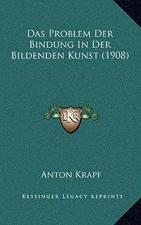 Das Problem Der Bindung in Der Bildenden Kunst (1908)