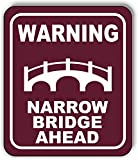Warning Narrow Bridge Ahead Trail Aluminum Composite Outdoor Sign 20' x24'