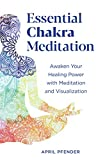 Best Chakra Books - Essential Chakra Meditation: Awaken Your Healing Power Review