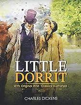 Little Dorrit: ( illustrated ) Original Classic Novel, Unabridged Classic Edition