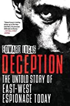 Deception: The Untold Story of East-West Espionage Today by Edward Lucas (2013-12-17)