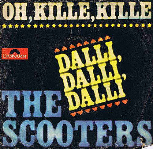 THE SCOOTERS: Oh, Kille, Kille / Dalli, Dalli, Dalli, 7