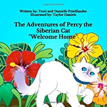 The Adventures of Percy the Siberian Cat: Book 1 - Welcome Home
