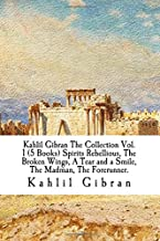 Kahlil Gibran The Collection Vol. 1 (5 Books) Spirits Rebellious, The Broken Wings, A Tear and a Smile, The Madman, The Forerunner.