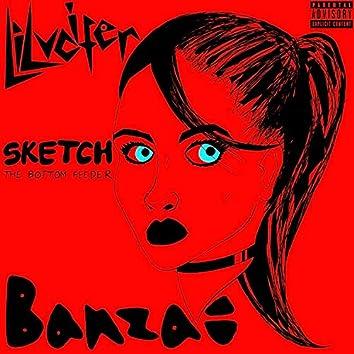 Banzai (feat. Sketch the Bottom Feeder)