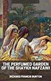 Perfumed Garden of the Shaykh Nafzawi illustrated (English Edition)