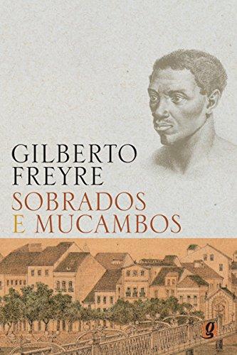 Sobrados e mucambos (Gilberto Freyre)