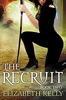 The Recruit: Book Two (The Recruit Series 2) by [Elizabeth Kelly]