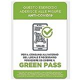 CARTELLO SEGNALETICO - Segnaletica norme sicurezza e comportamento GREEN PASS - Con Adesivo in Vinile e Pannello in Forex (Adesivo)