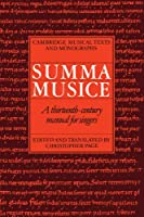 Summa Musice: A Thirteenth-Century Manual for Singers (Cambridge Musical Texts and Monographs)