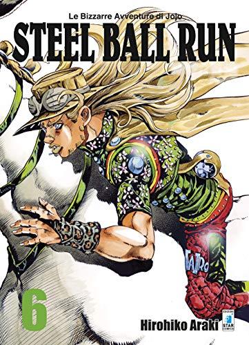 Steel ball run. Le bizzarre avventure di Jojo (Vol. 6)