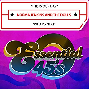 This is Our Day / What's Next (Digital 45)