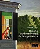 Historia medioambiental de la arquitectura (Arte Grandes Temas)