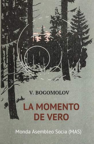 La momento de vero: (En aŭgusto de la kvardek kvara) (242) (Mas-Libro) (Esperanto Edition) (Paperback)