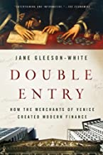 Double Entry: How the Merchants of Venice Created Modern Finance by Jane Gleeson-white(2013-10-29)