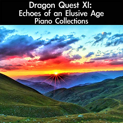 Dragon Quest XI: Echoes of an Elusive Age Piano Collections