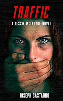 TRAFFIC: A Jessie McIntyre Novel (Jessie McIntyre Series Book 1) by [Joseph Castagno]