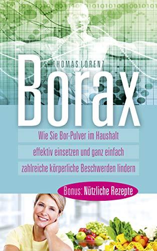 Borax: Wie Sie Bor Pulver im Haushalt effektiv einsetzen und ganz einfach zahlreiche körperliche Beschwerden lindern